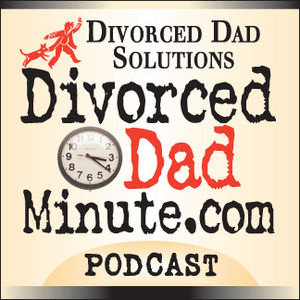 Divorced Dad Minute